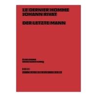 Johann Rivat et Marc Desgrandchamps - Le dernier homme.