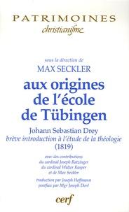 Johann Sebastian Drey - Aux origines de l'école catholique de Tübingen - Brève introduction à l'étude de la théologie (1819).
