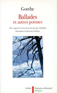 Johann Wolfgang von Goethe - Ballades - Et autres poèmes.