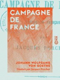 Johann Wolfgang von Goethe et Jacques Porchat - Campagne de France.