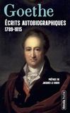 Johann Wolfgang von Goethe - Ecrits autobiographiques 1789-1815 - Annales ; Campagne de France ; Siège de Mayence ; Entretien avec Napoléon.