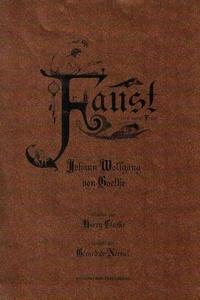 Johann Wolfgang von Goethe - Faust et le second Faust.