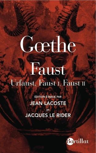 Johann Wolfgang von Goethe - Faust - Urfaust, Faust I, Faust II.