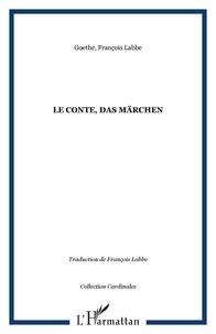 Johann Wolfgang von Goethe et François Labbé - Le Conte.