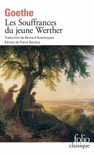 Johann Wolfgang von Goethe - Les souffrances du jeune Werther.