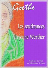 Johann Wolfgang von Goethe et Pierre Leroux - Les souffrances du jeune Werther.