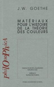 Johann Wolfgang von Goethe - Matériaux pour l'histoire de la théorie des couleurs.
