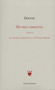 Johann Wolfgang von Goethe - Oeuvres complètes - Tome 6, Les années d'apprentissage de Wilhelm Meister.