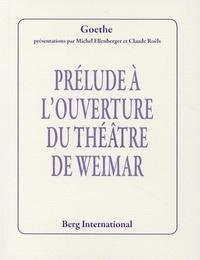Johann Wolfgang von Goethe - Prélude à l'ouverture du théâtre de Weimar.