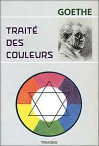 Traité des couleurs - Johann Wolfgang von Goethe |