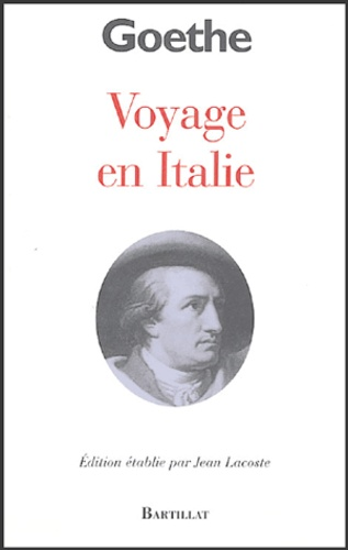 Johann Wolfgang von Goethe - Voyage en Italie.