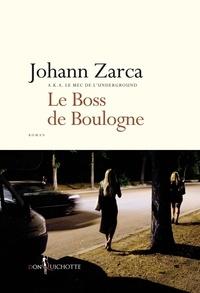 Johann Zarca - Le Boss de Boulogne.
