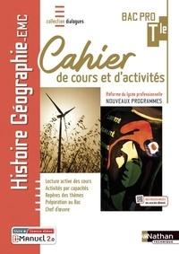 Johanna Amar et José Gomès - Histoire-Géographie EMC Tle Bac Pro Dialogues Cahier de cours et d'activités.