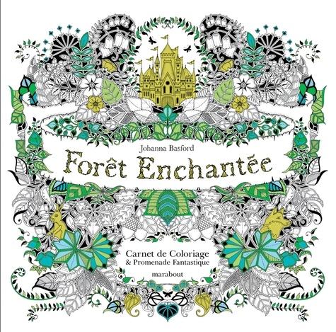 Johanna Basford - Forêt enchantée - Carnet de coloriage et promenade fantastique antistress.