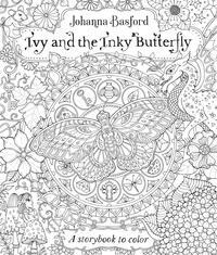 Johanna Basford - Ivy et le Papillon d'encre - Conte magique à colorier.
