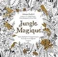 Johanna Basford - Jungle Magique - Une aventure extraordinaire et un livre à colorier.