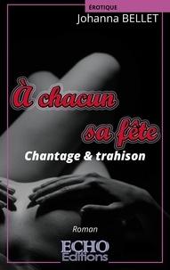 Johanna Bellet - A chacun sa fête  : Chantage & trahison.
