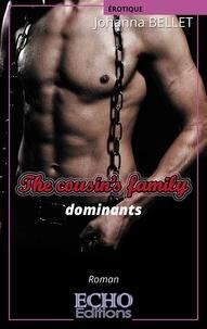 Johanna Bellet - The cousin's family : dominants.