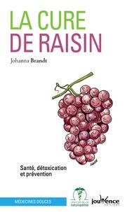 Johanna Brandt - La cure de raisin - Santé, détoxication et prévention.