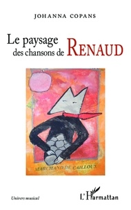 Johanna Copans - Le paysage des chansons de Renaud.