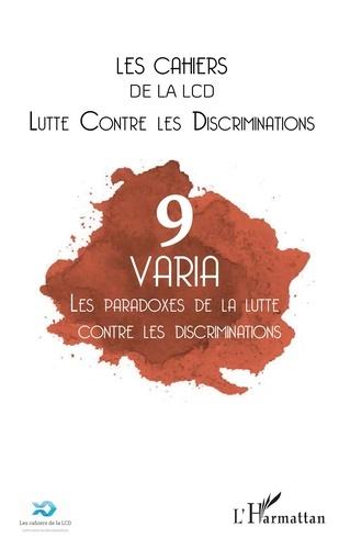 Johanna Dagorn et Arnaud Alessandrin - Les cahiers de la LCD N° 9 : Les paradoxes de la lutte contre les discriminations.