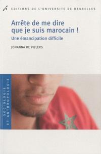 Johanna de Viller - Arrête de me dire que je suis marocain ! - Une émancipation difficile.