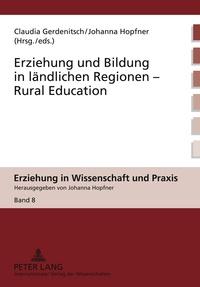 Johanna Hopfner et Claudia Gerdenitsch - Erziehung und Bildung in ländlichen Regionen- Rural Education.