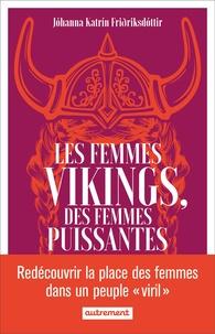 Jóhanna Katrín Friðriksdóttir - Les femmes vikings, des femmes puissantes.