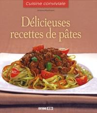 Johanna Kaufmann - Délicieuses recettes de pâtes.
