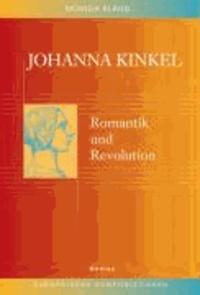 Johanna Kinkel - Romantik und Revolution..