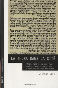 La Thora dans la cité - Lémergence dun nouveau judaïsme religieux après la seconde guerre mondiale.pdf