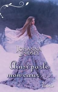 Johanna Lindsey - Ainsi parle mon coeur....