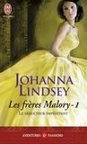 Johanna Lindsey - Les frères Malory Tome 1 : Le séducteur impénitent.