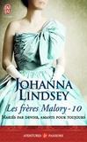 Johanna Lindsey - Les frères Malory Tome 10 : Mariés par devoir, amants pour toujours.