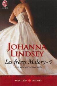 Johanna Lindsey - Les frères Malory Tome 5 : Une femme convoitée.