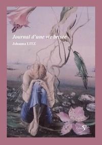 Johanna Litz - Journal d'une vie brisee.