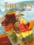 Johanna Lucchini - Ces fruits qui nous veulent du bien.