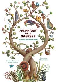 Johanna Marin Coles et Lydia Marin Ross - L'alphabet de la sagesse - 26 contes du monde entier.