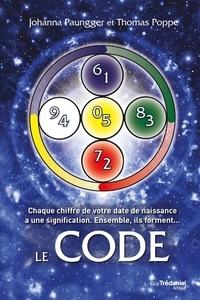 Johanna Paungger - Le Code : Chaque chiffre de votre date de naissance a une signification - Ensemble, ils forment....