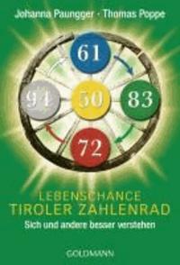 Johanna Paungger et Thomas Poppe - Lebenschance Tiroler Zahlenrad - Sich und andere besser verstehen.