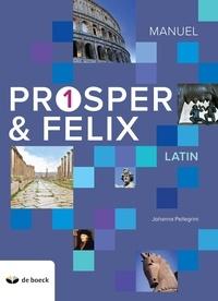 Johanna Pellegrini - Prosper & Felix 1 - Manuel latin.