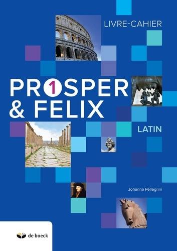 Johanna Pellegrini - Prosper & Felix 1 - Livre-cahier latin.