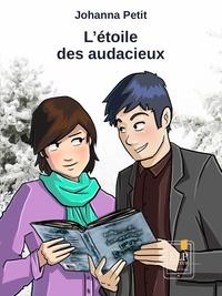 Johanna Petit et Michael Garcini - L'étoile des audacieux.