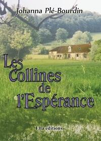 Johanna Plé-Bourdin - Les collines de l'Espérance.