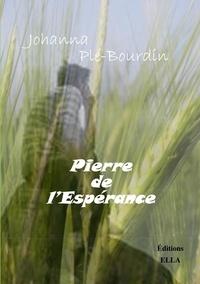 Johanna Plé-Bourdin - Pierre de l'Espérance.