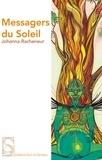Johanna Racheneur - Messagers du soleil.