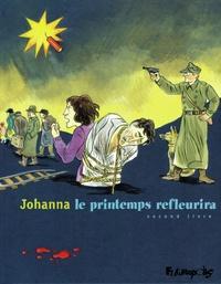 Johanna Schipper - Le printemps refleurira Tome 2 : .