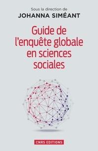 Johanna Siméant - Guide de l'enquête globale en sciences sociales.