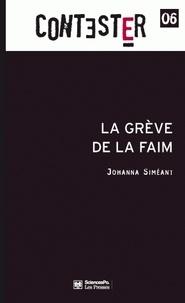 Johanna Siméant - La grève de la faim.