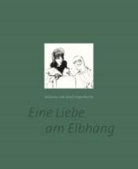 Johanna und Josef Hegenbarth - Eine Liebe am Elbhang.
